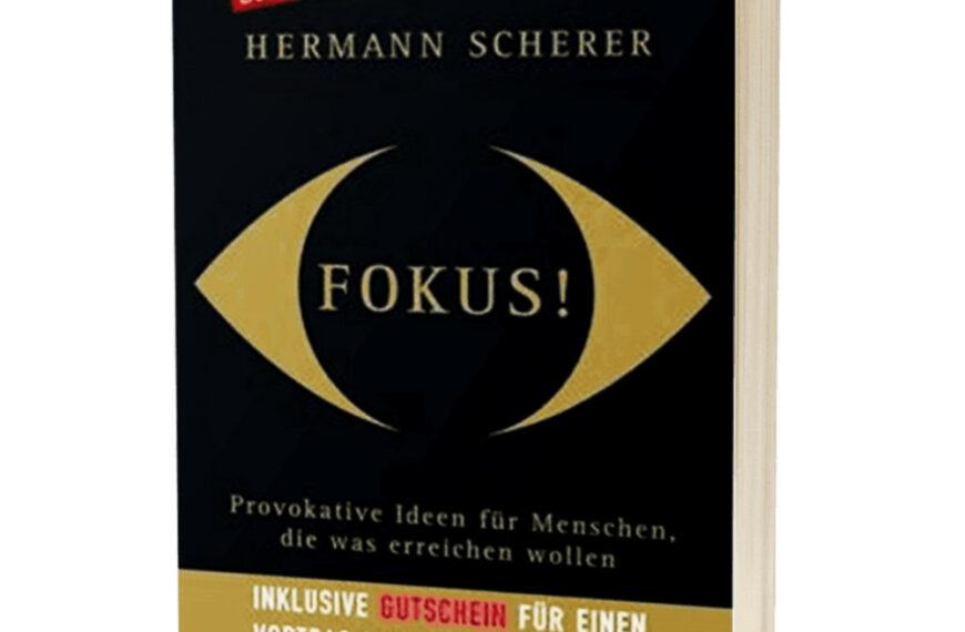 Hermann Scherer – Fokus!