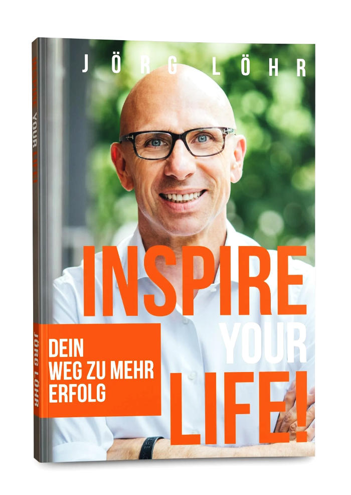 Jörg Löhr – Inspire Your Life